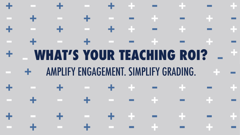 Whats your teaching ROI? Amplify engagement.